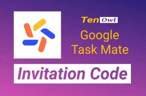 Tenowl Google Taskmate Invitation Code